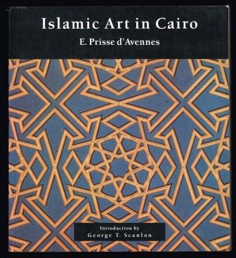Image for Islamic art in Cairo : from the 7th to the 18th Centuries