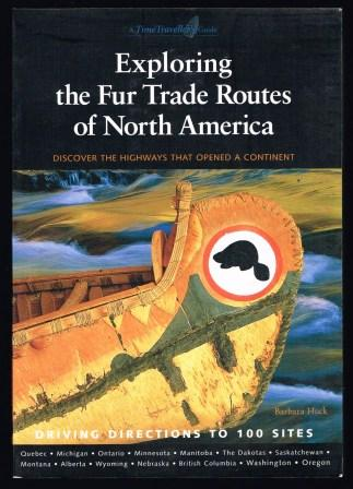 Image for Exploring the Fur Trade Routes of North America: Discover the Highways That Opened a Continent