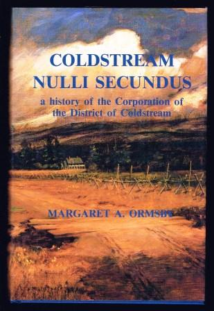 Image for Coldstream - Nulli Secundus: A History of the Corporation of the District of Coldstream