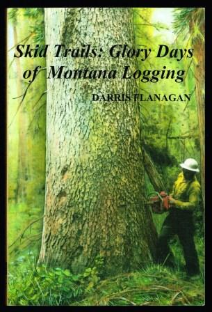 Image for Skid trails : glory days of Montana Logging