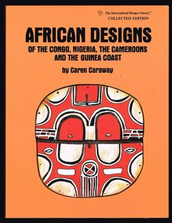 Image for African Designs of the Congo, Nigeria, the Cameroons and the Guinea Coast