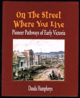 Image for On the Street Where You Live: Pioneer Pathways of Early Victoria