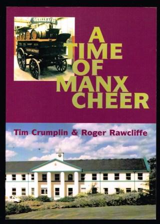 Image for A Time of Manx Cheer : A History of the Licensed Trade in the Isle of Man