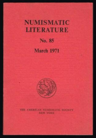 Image for Numismatic Literature; No 85, March, 1971