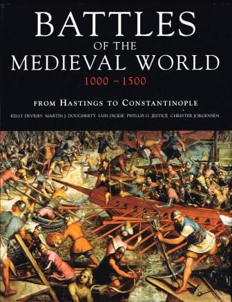 Image for Battles of the medieval world, 1000-1500 : from Hastings to Constantinople