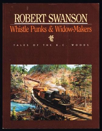 Image for Whistle Punks & Widow-Makers; Tales of the B.C. Woods