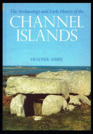 Image for The Archaeology and Early History of the Channel Islands