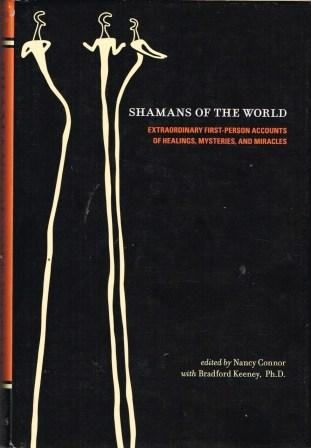 Image for Shamans of the World: Extraordinary First Person Accounts of Healings, Mysteries, and Miracles