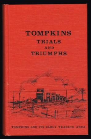 Image for Tompkins Trials and Triumphs: Tompkins and its Early Trading Area