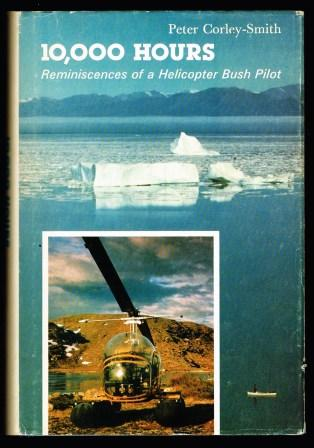 Image for 10,000 hours: Reminiscences of a Helicopter Bush Pilot