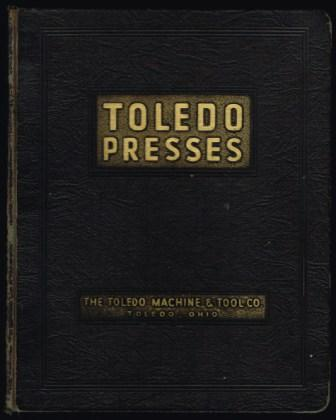 Image for The 'Toledo' Presses and Other Machinery, Dies and Special Tools
