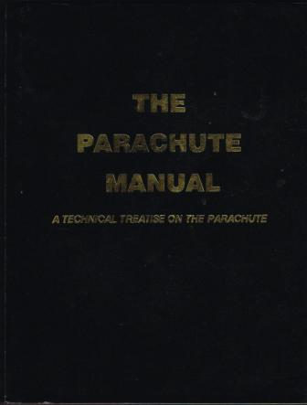 Image for The Parachute Manual: A Technical Treatise on the Parachute