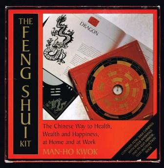 Image for The Feng Shui Kit: The Chinese Way to Health, Wealth and Happiness, at Home and at Work