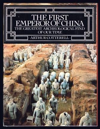 Image for The First Emperor of China: The Greatest Archeological Find of Our Time