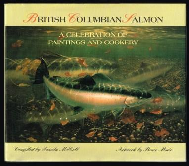 Image for British Columbia Salmon: A Celebration of Paintings and Cookery