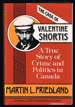 Image for The Case of Valentine Shortis: A True Story of Crime and Politics in Canada