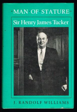 Image for Man of Stature: Sir Henry James Tucker