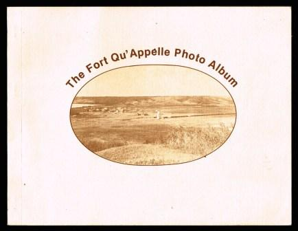 Image for The Fort Qu'Appelle Photo Album