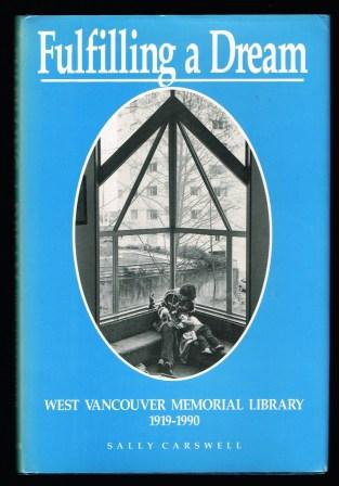 Image for Fulfilling a Dream: West Vancouver Memorial Library 1919-1990