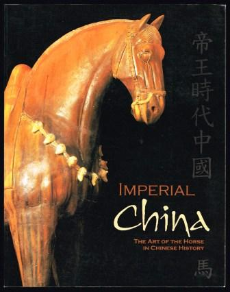 Image for Imperial China: The Art of the Horse in Chinese History Exhibition Catalog