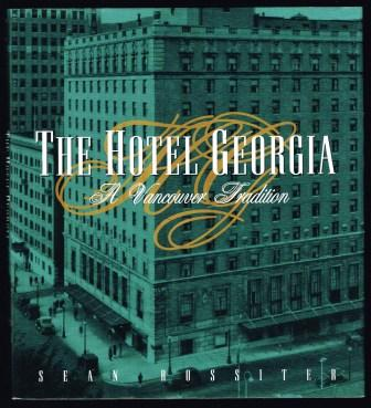 Image for The Hotel Georgia: A Vancouver Tradition