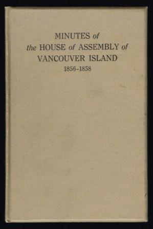 Image for Minutes of the House of Assembly of Vancouver Island August 12th, 1856, to September 25th, 1858