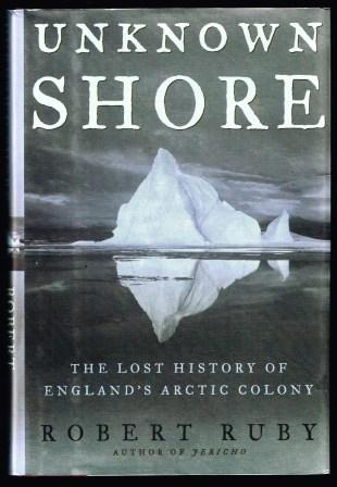 Image for Unknown Shore: The Lost History of England's Arctic Colony