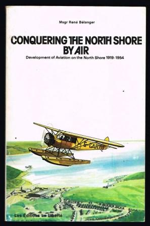 Image for Conquering the North Shore by Air : Development of Aviation on the North Shore, 1919-1954