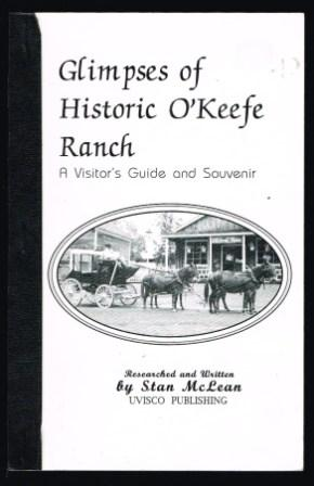 Image for Glimpses of Historic O'Keefe Ranch; A Visitor's Guide and Souvenir. Signed by author.