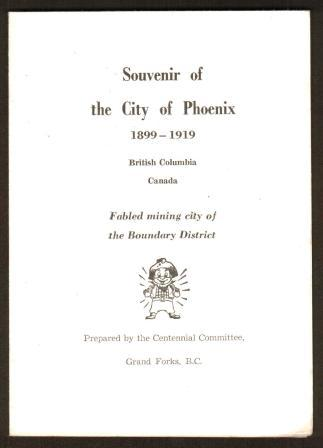 Image for Souvenir of the City of Phoenix 1899-1919, British Columbia, Canada