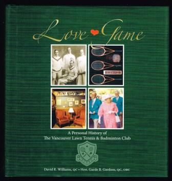 Image for Love game : a personal history of the Vancouver Lawn Tennis & Badminton Club