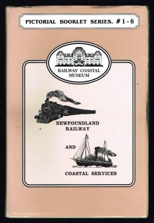 Image for Newfoundland Railway and Coastal Services / Railway Coastal Museum, Pictorial Booklet Series, # 1 - 6:
