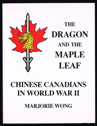 Image for The Dragon and the Maple Leaf: Chinese Canadians in World War II