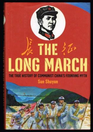 Image for The Long March: The True History of Communist China's Founding Myth