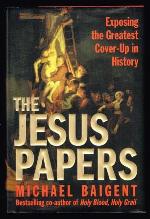 Image for The Jesus Papers: Exposing the Greatest Cover-Up in History