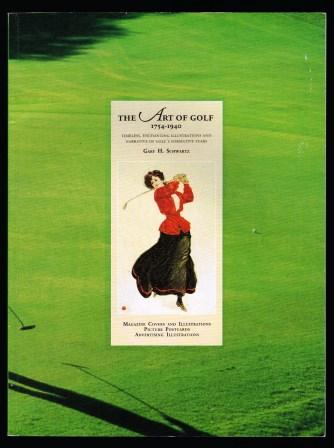 Image for The Art of Golf, 1754-1940: Timeless, Enchanting Illustrations and Narrative of Golf's Formative Years Magazine Covers and Illustrations, Picture