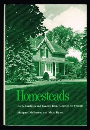 Image for Homesteads: Early Buildings and Families from Kingston to Toronto