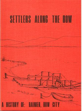 Image for Settlers along the Bow: A History of Rainier, Bow City