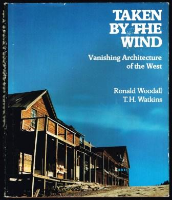 Image for Taken by the Wind: Vanishing Architecture of the West