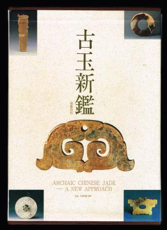 Image for Archaic Chinese Jade, a New Approach